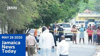 Jamaica News Today May 26 2020/JBNN