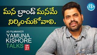 How To Build Brand Image - Yamuna Kishore Talks - Episode 27 | iDream Movies - IDREAMMOVIES