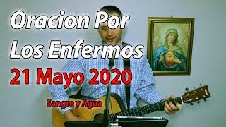 Oracion Por Los Enfermos - 21 Mayo 2020 - Sangre y Agua