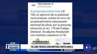#Teleprensa33    TSE abre proceso sancionatorio contra Bukele