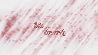 Nenu ma naanna - Telugu Shortfilm by Raju KunadhaRaju - YOUTUBE