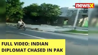 WATCH: ISI chases Indian diplomat's car in Pakistan | NewsX - NEWSXLIVE