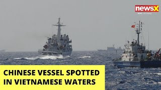 Chinese vessel spotted in Vietnamese territorial waters | NewsX - NEWSXLIVE
