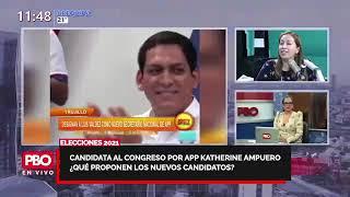 PBO - ELECCIONES 2021 Candidata APP KATHERINE AMPUERO presenta sus PROPUESTAS ????