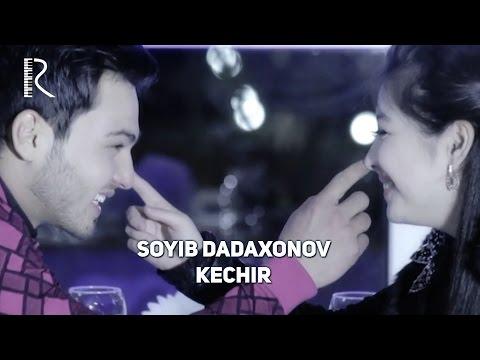 SOYIB DADAXONOV KECHIR MP3 СКАЧАТЬ БЕСПЛАТНО