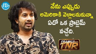Actor Satyadev clarifies about USA Visa issue | Frankly With TNR | iDream Movies - IDREAMMOVIES