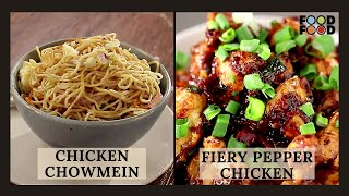 Chicken Chowmein backslashu0026 Fiery Pepper Chicken   FoodFood - FOODFOODINDIA