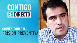CASO CONCEJAL: Detenido quedó en prisión preventiva - Contigo en Directo