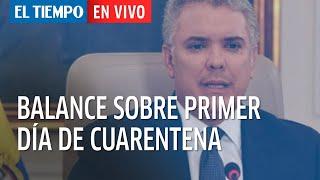 El Tiempo en Vivo: El Presidente da un balance del primer día de cuarentena nacional