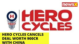 Hero Cycles Cancels Deal Worth 900 Crore With China | NewsX - NEWSXLIVE