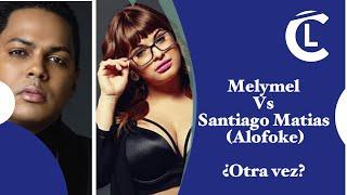 """Santiago Matias (Alofoke) Vs Melymel en guerra ponen un """"HUEVO"""" El Alfa """"El Jefe"""" 20 millones más"""
