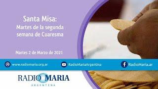 Santa Misa: Martes Segundo de Cuaresma