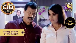 Your Favourite Character | Freddy Gets Scared Of The Strange Patient | CID (सीआईडी) | Full Episode - SETINDIA