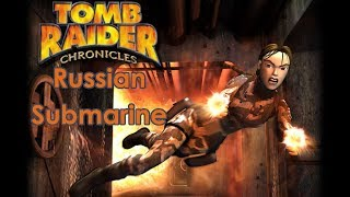 Tomb Raider V: Chronicles Walkthrough - Russian Submarine [All Secrets][Widescreen][PC]
