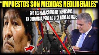 Evo sobre Colombia rechaza política de cobrar más impuestos -Ignorando las nuevas medidas de arce