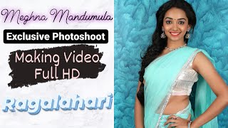 Meghna Mandumula l Exclusive Photo Shoot Making Video Full HD | Ragalahari - RAGALAHARIPHOTOSHOOT