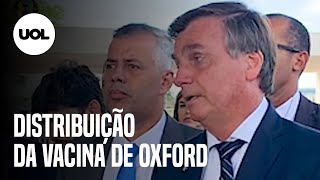 Bolsonaro diz que a distribuição da vacina de Oxford pode começar amanhã
