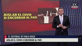 Aislar al coronavirus o encerrar al país - El editorial de Pablo Rossi