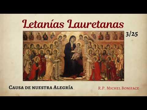 25 Causa de nuestra alegría   Letanías Lauretanas 3/3