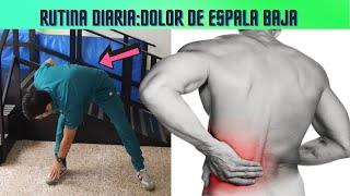 Rutina  diaria para aliviar el DOLOR DE ESPALDA BAJA/cómo desbloquear la espalda baja