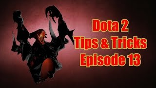 Dota 2 Tips & Tricks - Episode 13