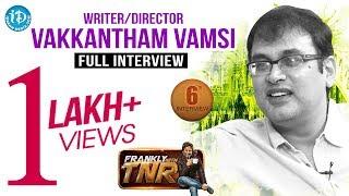 Writer Vakkantham Vamsi Frankly With TNR