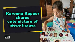 Kareena Kapoor shares cute picture of niece Inaaya - BOLLYWOODCOUNTRY