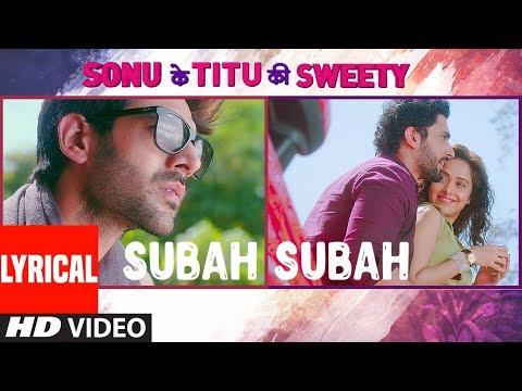 connectYoutube - Subah Subah (Lyrical Video) | Arijit Singh, Prakriti Kakar | Amaal Mallik | Sonu Ke Titu Ki Sweety