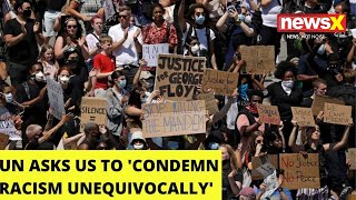 UN asks US to condemn racism unequivoacally |NewsX - NEWSXLIVE