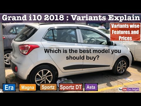 Grand i10 2018 | 2018 Grand i10 Era,Magna,Sportz,Asta Model Wise Features,Price - Variants Explained