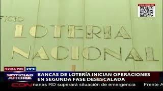 Bancas de lotería inician operaciones en segunda fase desescalada