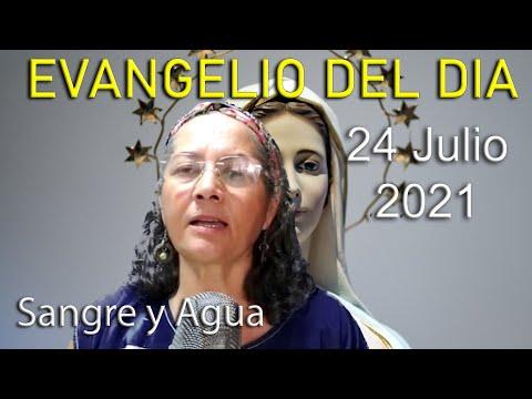 Evangelio Del Dia de Hoy - Sabado 24 Julio 2021- Sangre y Agua