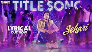 Sehari Title Song | Harsh Kanumilli | Gnanasagar Dwaraka | Ram Miriyala | Prashanth R Vihari - ADITYAMUSIC