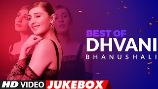 Best Of Dhvani Bhanushali Songs | Video Jukebox  | Hindi Songs | T-Series - TSERIES