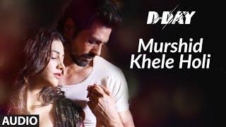 Murshid Khele Holi Full Audio   D Day   Rishi Kapoor, Irrfan Khan, Arjun Rampal  Shankar, Ehsaan,Loy - TSERIES