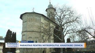 Parastas pentru Mitropolitul Anastasie Crimca