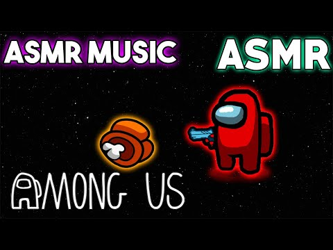 ASMR GAMING   Among Us: I Think It s Over With This Game ~ ASMR Music
