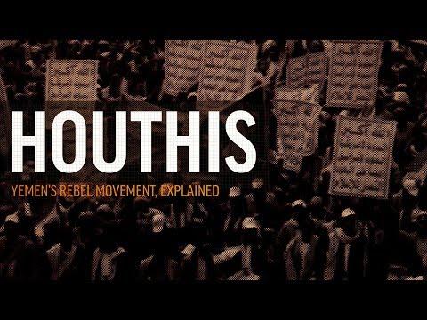 Houthis: Yemen's Rebel Movement, Explained