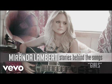 Miranda Lambert - Stories Behind the Songs - Girls