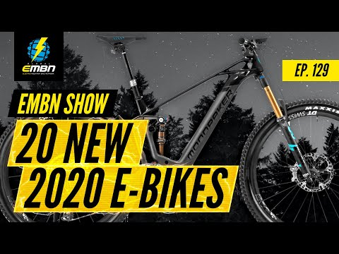 20 New E Bikes From 2020 | EMBN Show Ep. 129