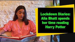 Lockdown Diaries: Alia Bhatt spends her time reading Harry Potter - IANSINDIA
