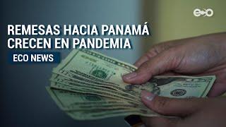 Remesas hacia Panamá crece durante Pandemia | Eco News