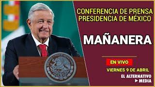 López Obrador en #ConferenciaPresidente? MAÑANERA | Viernes 9 de abril de 2021