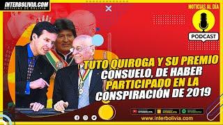 ????  LA ÚNICA VICTORIA de TUTO QUIROGA fue haber participado en la CONSPIRACIÓN que EXPULSO a MORALES