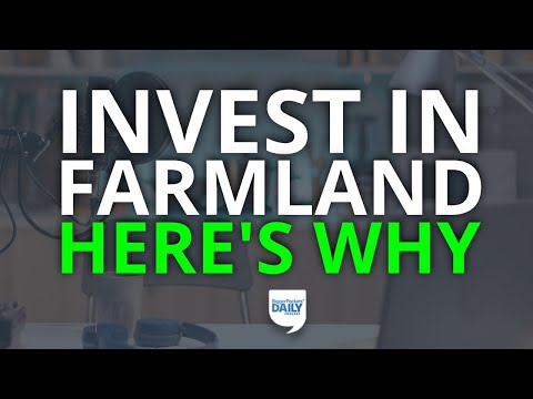 If You Want Stable Returns, Consider Investing in Farmland—Here's Why | Daily Podcast