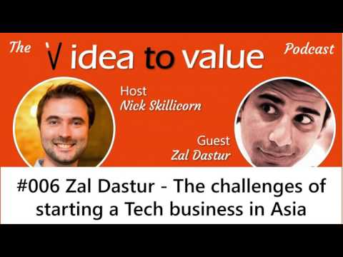 #006 Zal Dastur (audio) - The challenges of starting a Tech business in Asia