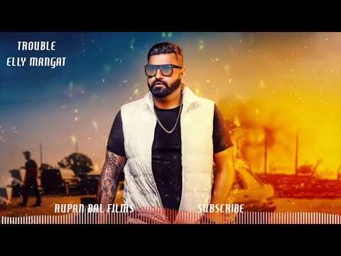 ELLY MANGAT - Trouble Lyrics | Punjabi Song