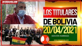 ???? LOS TITULARES DE BOLIVIA 20 DE ABRIL 2021 [ NOTICIAS DE BOLIVIA ] EDICIÓN NARRADA ????