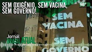 Sem Oxigênio, Sem Vacina, Sem Governo! ????