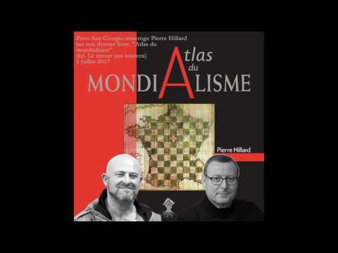 nouvel ordre mondial | Piero San Giorgio interroge Pierre Hillard sur son « Atlas du Mondialisme »